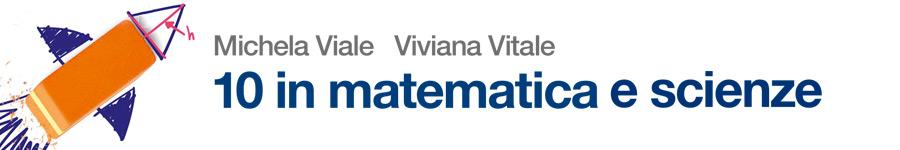 libro0 M. Viale, V. Vitale, 10 in matematica e scienze
