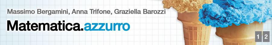 libro1 M. Bergamini, A. Trifone, G. Barozzi, Matematica.azzurro
