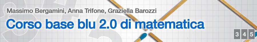 libro2 M. Bergamini, A. Trifone, G. Barozzi, Matematica.blu