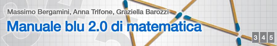 libro3 M. Bergamini, A. Trifone, G. Barozzi, Matematica.blu