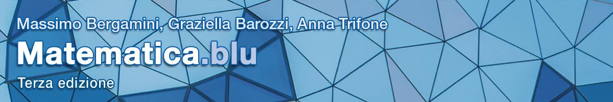 libro1 M. Bergamini, G. Barozzi, A. Trifone, Matematica.blu & Manuale.blu 2.0 di matematica (3 ed.)