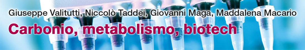 libro0 Giuseppe Valitutti, Niccolò Taddei, Giovanni Maga, Maddalena Macario, Carbonio, metabolismo, biotech