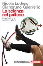 Nicola Ludwig, Gianbruno Guerrerio - La scienza nel pallone