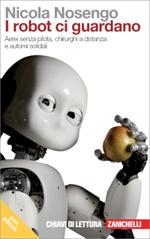 Nicola Nosengo - I robot ci guardano