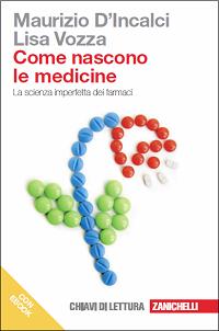 Maurizio D'Incalci, Lisa Vozza - Come nascono le medicine