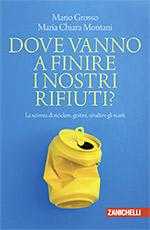 Mario Grosso, Maria Chiara Montani - Dove vanno a finire i nostri rifiuti?