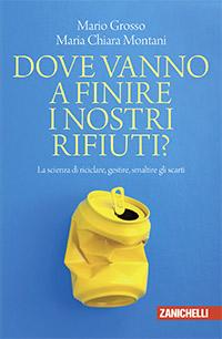 Mario Grosso, Maria Chiara Montani - Dove vanno a finire <br />i nostri rifiuti?