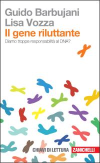 Guido Barbujani, Lisa Vozza - Il gene riluttante