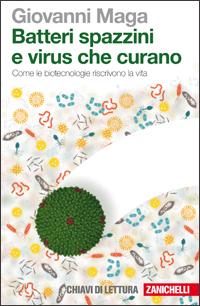 Giovanni Maga - Batteri spazzini e virus che curano
