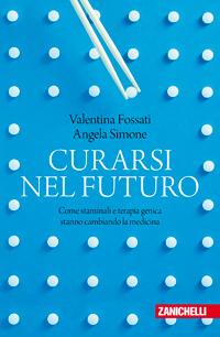 Valentina Fossati, Angela Simone - Curarsi nel futuro