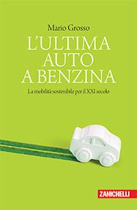Mario Grosso - L'ultima auto a benzina