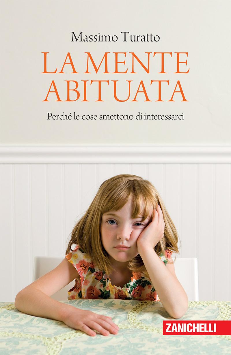 Massimo Turatto - La mente abituata