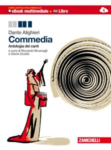 Bruscagli, Giudizi – Dante Alighieri. Commedia, Antologia dei canti