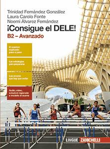 Fernández González, Carolo Fonte, Álvarez Fernández - ¡Consigue el DELE! B2 – Avanzado
