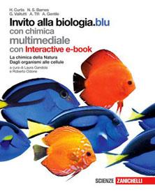 Curtis, Barnes, Valitutti, Tifi, Gentile – Invito alla biologia.blu con chimica multimediale La chimica della Natura. Dagli organismi alla cellule