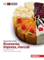 Ronchetti, Economia, impresa, mercati - Prima edizione