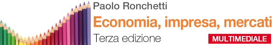 libro0 Paolo Ronchetti, Economia, impresa, mercati. Terza edizione