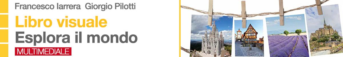 libro0 Francesco Iarrera, Giorgio Pilotti, Esplora il mondo - libro visuale