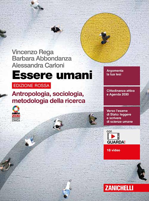 Vincenzo Rega, Barbara Abbondanza, Alessandra Carloni - Essere umani. Edizione rossa - Antropologia, sociologia e metodologia della ricerca