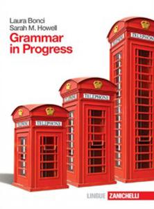 Bonci, Howell, Grammar in Progress - Prima edizione