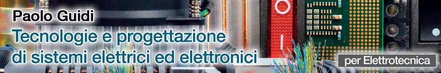 libro0 P. Guidi, Tecnologie e progettazione di sistemi elettrici ed elettronici