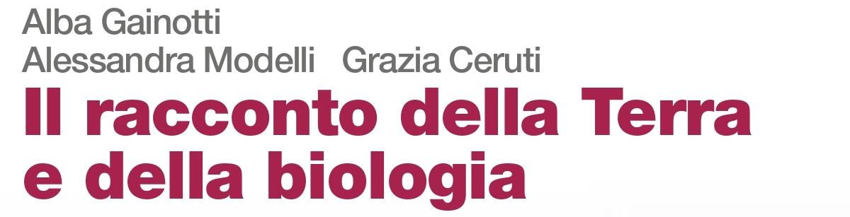 libro0 Alba Gainotti, Alessandra Modelli, Grazia Ceruti, Il racconto della Terra e della biologia