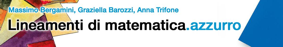 libro0 Bergamini, Barozzi, Trifone, Lineamenti di matematica.azzurro