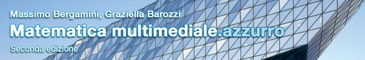 libro0 M. Bergamini, G. Barozzi, Matematica multimediale.azzurro (2ed.)