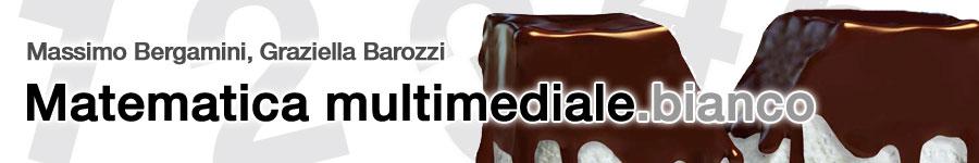 libro0 M. Bergamini, G. Barozzi, Matematica multimediale.bianco