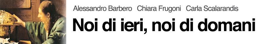 libro0 A. Barbero, C. Frugoni, C. Sclarandis, Noi di ieri, noi di domani