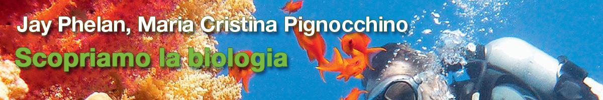 libro1 Jay Phelan, Maria Cristina Pignocchino, Scopriamo la biologia e le scienze della Terra