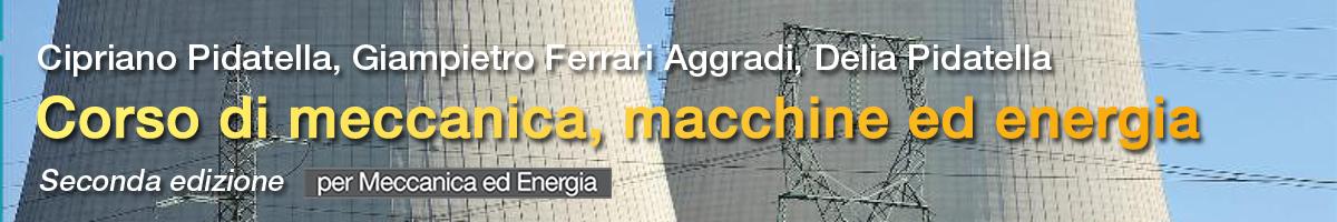 libro0 Pidatella, Ferrari Aggradi, Pidatella, Corso di meccanica, macchine ed energia 2 ed.