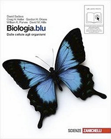 Sadava, Heller, Orians, Purves, Hillis – Biologia.blu - Dalle cellule agli organismi