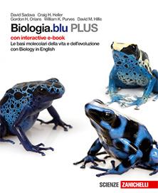 Sadava, Heller, Orians, Purves, Hillis – Biologia.blu PLUS - Le basi molecolari della vita e dell'evoluzione. Il corpo umano