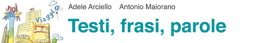 libro0 A. Arciello, A. Maiorano, Testi, frasi, parole