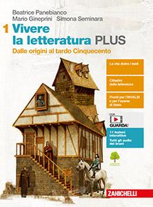 Panebianco, Gineprini, Seminara - Vivere la letteratura PLUS - Edizione in 4 volumi