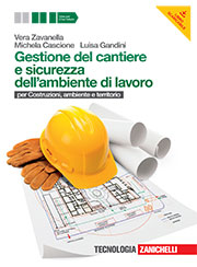 Gestione del cantiere e sicurezza dell'ambiente di lavoro
